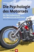 Cover-Bild zu Die Psychologie des Motorrads von Znoj, Hansjörg