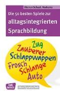 Cover-Bild zu Die 50 besten Spiele zur alltagsintegrierten Sprachbildung von Bücken-Schaal, Monika