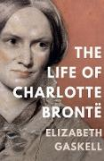 Cover-Bild zu Gaskell, Elizabeth: The Life of Charlotte Brontë (eBook)