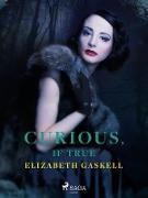 Cover-Bild zu Gaskell, Elizabeth: Curious, if True (eBook)