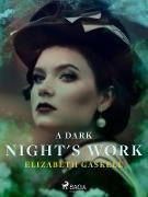 Cover-Bild zu Gaskell, Elizabeth: A Dark Night's Work (eBook)