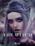 Cover-Bild zu Gaskell, Elizabeth: Lois the Witch (eBook)
