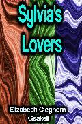 Cover-Bild zu Gaskell, Elizabeth Cleghorn: Sylvia's Lovers (eBook)