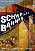 Cover-Bild zu Schweizer Bahnen von Bärtschi, Hans-Peter
