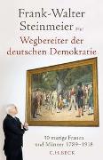 Cover-Bild zu Wegbereiter der deutschen Demokratie von Steinmeier, Frank-Walter