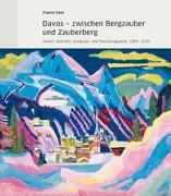 Cover-Bild zu Davos - zwischen Bergzauber und Zauberberg von Item, Franco (Hrsg.)