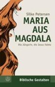 Cover-Bild zu Maria aus Magdala von Petersen, Silke