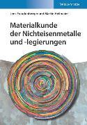 Cover-Bild zu Materialkunde der Nichteisenmetalle und -legierungen von Freudenberger, Jens