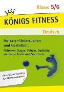 Cover-Bild zu Königs Fitness: Aufsatz - Untersuchen und Gestalten - Klasse 5/6 - Deutsch von Althoff, Christiane