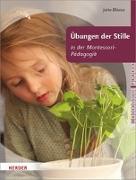 Cover-Bild zu Übungen der Stille in der Montessori-Pädagogik von Bläsius, Jutta