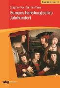Cover-Bild zu Sander-Faes, Stephan Karl: Europas habsburgisches Jahrhundert (eBook)
