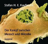 Cover-Bild zu Kaufmann, Stefan H. E.: Der Kampf zwischen Mensch und Mikrobe (Audio Download)