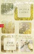 Cover-Bild zu Laing, Olivia: Zum Fluss (eBook)