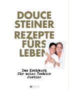 Cover-Bild zu Steiner, Douce: Rezepte fürs Leben