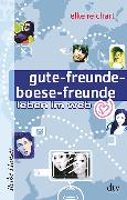 Cover-Bild zu gute-freunde-boese-freunde leben im web von Reichart, Elke (Hrsg.)
