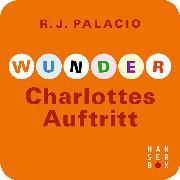 Cover-Bild zu Wunder - Charlottes Auftritt (eBook) von Palacio, Raquel J.