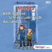 Cover-Bild zu Lindgren, Astrid: Madita - Jetzt fegt der Schneesturm durch das Land (Audio Download)