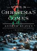 Cover-Bild zu Klavan, Andrew: When Christmas Comes (eBook)