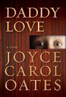 Cover-Bild zu Oates, Joyce Carol: Daddy Love (eBook)