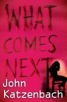 Cover-Bild zu Katzenbach, John: What Comes Next (eBook)