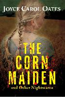 Cover-Bild zu Oates, Joyce Carol: The Corn Maiden (eBook)