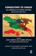 Cover-Bild zu Gordon, John (Hrsg.): Consulting to Chaos (eBook)