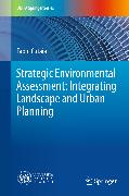 Cover-Bild zu Strategic Environmental Assessment: Integrating Landscape and Urban Planning (eBook) von Cutaia, Fabio