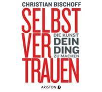Cover-Bild zu Selbstvertrauen von Bischoff, Christian