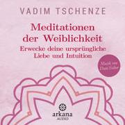 Cover-Bild zu Meditationen der Weiblichkeit von Tschenze, Vadim