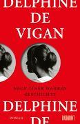 Cover-Bild zu Nach einer wahren Geschichte von de Vigan, Delphine