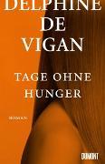 Cover-Bild zu Tage ohne Hunger von de Vigan, Delphine