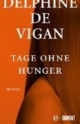 Cover-Bild zu Tage ohne Hunger (eBook) von de Vigan, Delphine