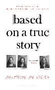 Cover-Bild zu Based on a True Story von Vigan, Delphine de