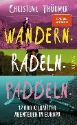 Cover-Bild zu Thürmer, Christine: Wandern. Radeln. Paddeln