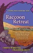 Cover-Bild zu Raccoon Retreat (Living Wild Side by Side, #2) (eBook) von Miller, Christa