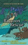 Cover-Bild zu Raccoon Rescue (Living Wild Side by Side) (eBook) von Miller, Christa