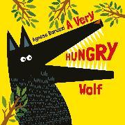 Cover-Bild zu A Very HUNGRY Wolf von Baruzzi, Agnese