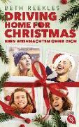 Cover-Bild zu Driving Home for Christmas - Kein Weihnachten ohne dich von Reekles, Beth