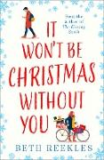 Cover-Bild zu It Won't be Christmas Without You (eBook) von Reekles, Beth