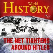 Cover-Bild zu History, World: The Net Tightens Around Hitler (Audio Download)
