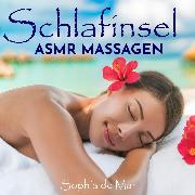 Cover-Bild zu Mar, Sophia de: Schlafinsel - Asmr Massagen (Audio Download)