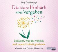 Cover-Bild zu Das kleine Hör-Buch vom Vergeben von Guilsborough, Kitty