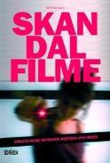 Cover-Bild zu Skandalfilme: Cineastische Aufreger gestern und heute von Volk, Stefan