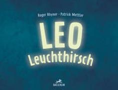 Cover-Bild zu Leo Leuchthirsch von Rhyner, Roger