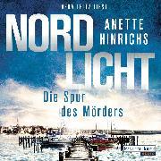 Cover-Bild zu Hinrichs, Anette: Nordlicht - Die Spur des Mörders - (Audio Download)