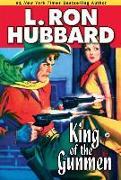 Cover-Bild zu Hubbard, L. Ron: King of the Gunmen (eBook)