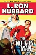 Cover-Bild zu Hubbard, L. Ron: The No-Gun Man (eBook)