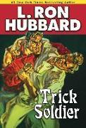 Cover-Bild zu Hubbard, L. Ron: Trick Soldier (eBook)