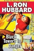 Cover-Bild zu Hubbard, L. Ron: Black Towers to Danger (eBook)