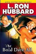 Cover-Bild zu Hubbard, L. Ron: The Bold Dare All (eBook)